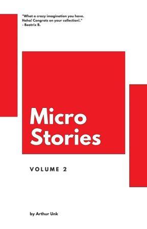 Micro Stories: Volume 2 by ArthurUnk