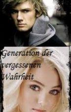 Generation der vergessenen Wahrheit (Harry Potter FanFiction) Band1 by Storm_Keeper
