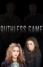 RUTHLESS GAME by katewesthr