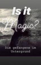 Is it Magic? by cookiegirl4444