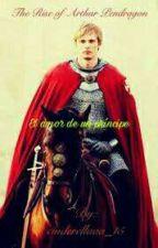 El amor de un príncipe <<Arturo Pendragon>> by AmandaCMC
