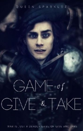 Game of Give and Take (Game of War #1)(ON HOLD)