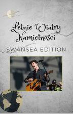 Letnie wiatry namiętności - Swansea Edition by 12kwinto