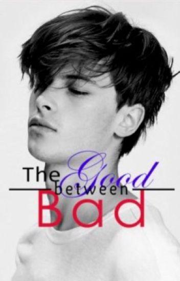 The Good Between Bad