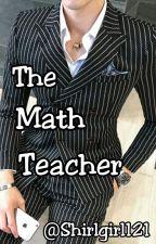 The Math Teacher by Shirlgirl121
