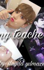 ♥MY TEACHER♥ JJK by ilaydayilmazerrr