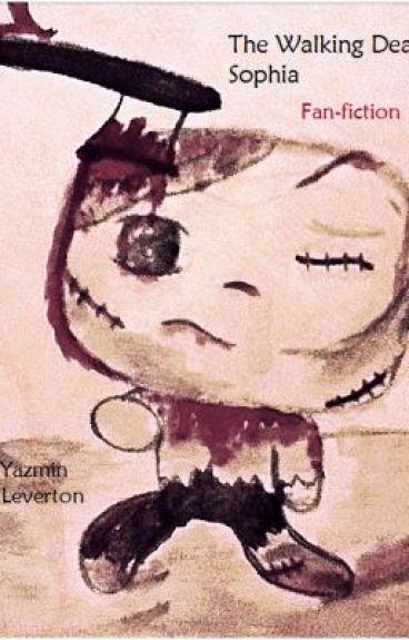 The walking dead- Sophia {fan fiction} by YazzieLeigh