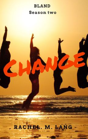 BLAND Season two Change by MangosandMangos
