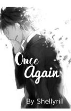 Once Again by Shellyrill