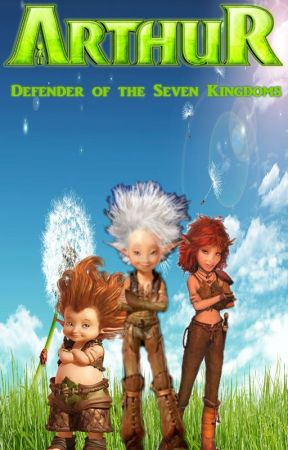 Arthur And The Invisibles 4 Defender Of The Seven Kingdoms Chapter 2 Preparation Wattpad
