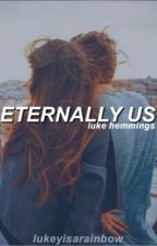 Eternally Us » l.h (re-writing) by LukeyIsARainbow