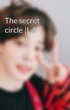 The secret circle |L.S by alarrieslut