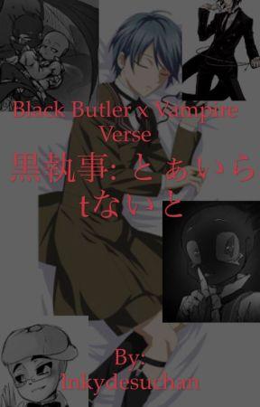 黒執事 x ヴアンパイア歌: とぁいらtないと(Black Butler x Vampire Verse: Twilight Night) by Inkydesuchan