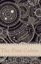 The First Golem by TaroSmoothie