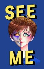 See Me (Poems And Short Stories) by Lost_BlueJay