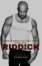 Riddick ( Concluído ) by LilianeMira4