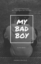 My Bad Boy by RenataAnculle