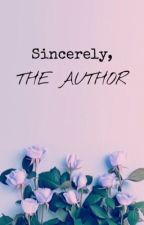 Sincerely, THE AUTHOR  by MarbleSkeleton