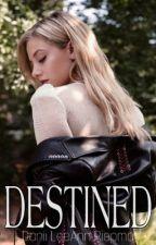 Destined  by Daniileeann19