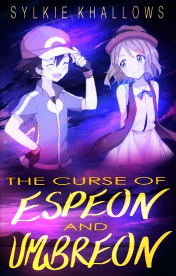 The Curse of Espeon and Umbreon (Amourshipping) ||Complete||