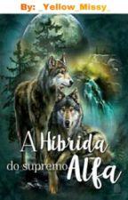 A Hibrida do Supremo Alfa  by netflixgirl123