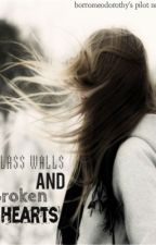 Glass Walls and Broken Hearts (ON HOLD) by dorothymsb