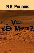 Vida ¿En Marte? by SRPolaris13
