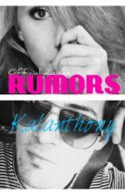 Rumors (Kalanthony Fan-Fic) by OfficiallyZozee