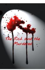 The Rich and the Murdered by hdolores56