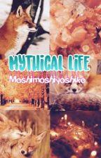 Mythical life (real) by moshimoshiyoshiko