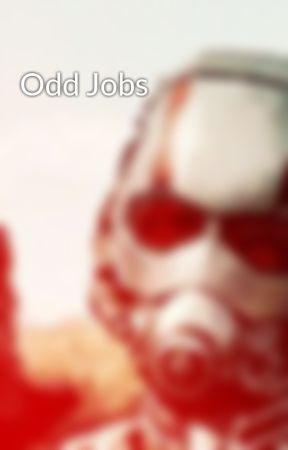 Odd Jobs by SpeedyElite