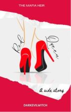 Red Queen (ON-HOLD) by DarkEviLwitch