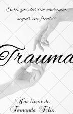 TRAUMAS by FehfelixBL