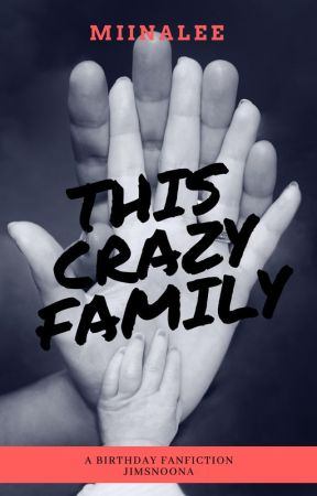 This Crazy Family by Miinalee