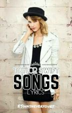 Taylor Swift's Songs (Lyrics) by EStylishlyoung