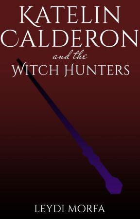 Katelin Calderon and the Witch Hunters by LeydiMorfa