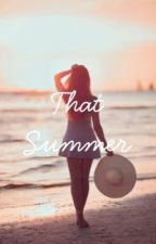 That Summer by _Emma_Valkov_