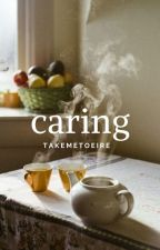 Caring {ragoney} by takemetoeire