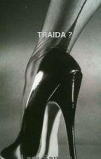 TRAIDA ?  by larysantos1212