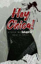 Hey, Chica! [Completed] by Pirpirtapir