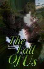 The Fall of Us by xxwhoareyouoo