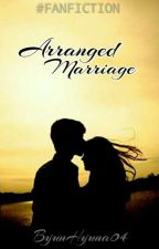 Arranged Marriage (ON - GOING ) by ByunHyuna04
