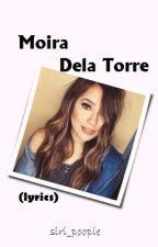 Moira Dela Torre (lyrics) by siri_poopie