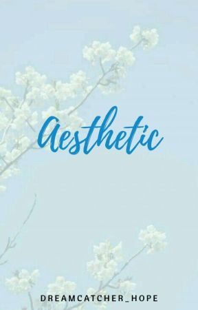 Aesthetic by dreamcatcher_hope