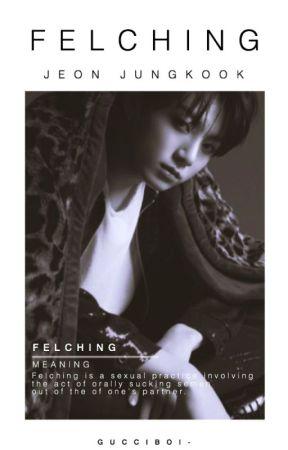 Felching   J.JK by GUCCIBOI-