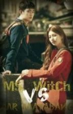 Ms. Witch vs Mr. Mayabang[ON GOING] by shushen