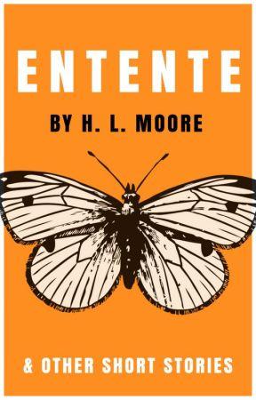 Entente by hlmoorewrites