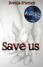 Save us (Band 3) by Alenjaa