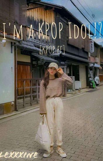 I'm a KPOP IDOL? (BTS x Reader x GOT7 x EXO) - Lexine Jennea