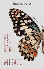 Kelebek Misali by EyKalbimAllahDe